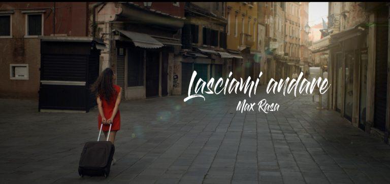 Max Rasa - LASCIAMI ANDARE