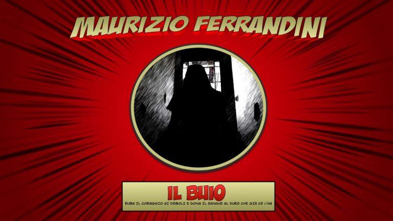Maurizio Ferrandini - IL BUIO.